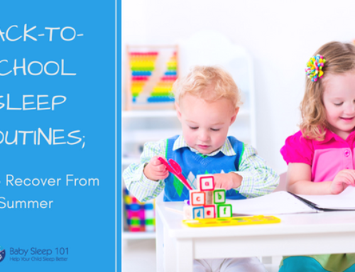 Back-To-School Sleep Routines; How to Recover From Summer