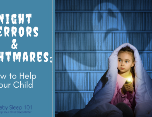 Night Terrors & Nightmares; How To Help Your Child Sleep