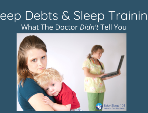 Sleep Debt & Sleep Training; What The Doctor Didn't Tell You
